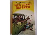 LIBRO BUONE VACANZE BASTARDI DI VALERIO PERETTI EDITO PIEMME 2002 PRIMA EDIZIONE