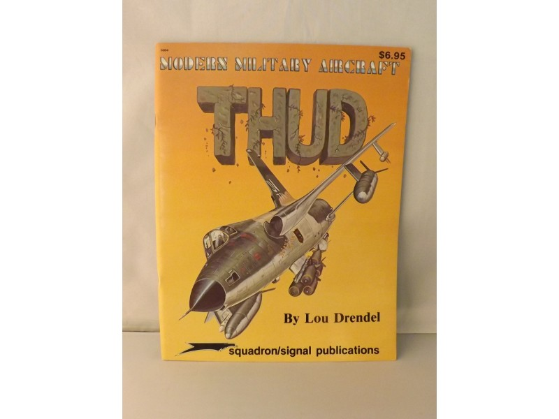 SQUADRON/SIGNAL PUBLICATIONS THUD MODERN MILITARY AIRCRAFT 5004