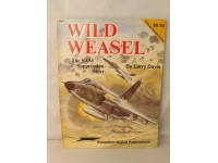 SQUADRON/SIGNAL PUBLICATIONS 6042 WILD WEASEL THE SAM SUPPRESSION STORY