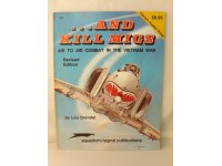 SQUADRON/SIGNAL PUBLICATIONS 6002 ...AND KILL MIGS AIR COMBAT VIETNAM 1984