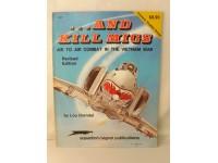 SQUADRON/SIGNAL PUBLICATIONS 6002 ...AND KILL MIGS AIR COMBAT VIETNAM 1984