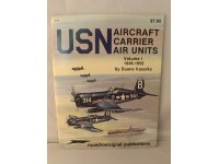 SQUADRON/SIGNAL PUBLICATIONS 6160 USN AIRCRAFT CARRIER AIR UNITS VOL1 1946-1956