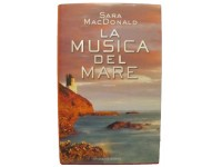 LIBRO LA MUSICA DEL MARE SARA MACDONALD ED. SONZOGNO ROMANZO 1 EDIZIONE 2003